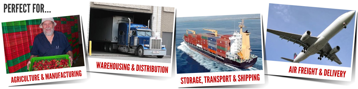Perfect for agriculture & manufacturing, warehousing & distribution, strorage, transport & shipping, air freight & delivery