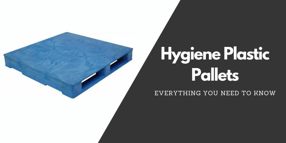 Everything you need to know about Hygiene Plastic Pallets